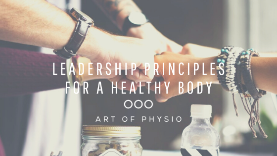Leadership principles for a healthy body